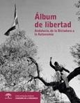 Álbum de Libertad. Andalucía, de la Dictadura a la Autonomía